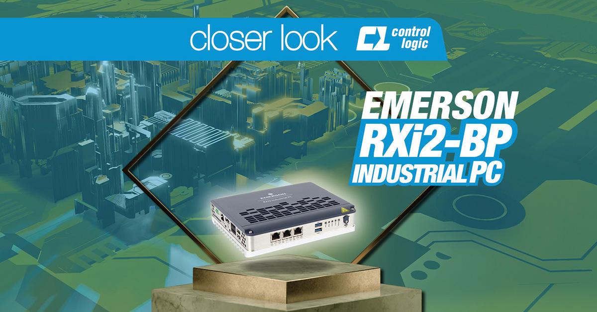 CLOSER LOOK | Emerson RXi2-BP Industrial PC